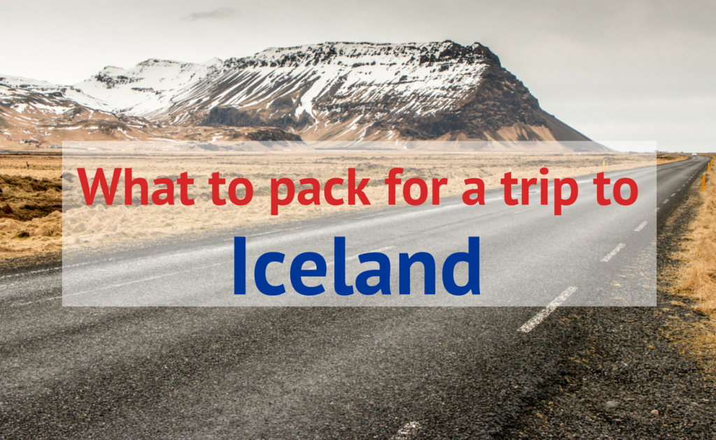 What To Pack For A Trip To Iceland Breathe With Us