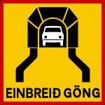 Icelandic traffic signs - Einbreið Göng